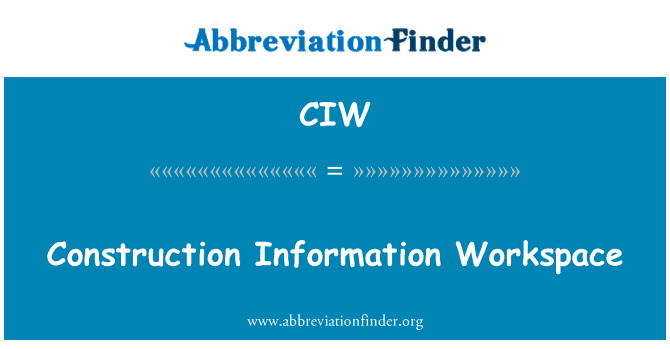 CIW: Construction Information Workspace