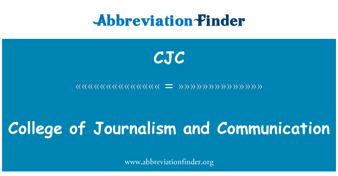 CJC: College of Journalism and Communication