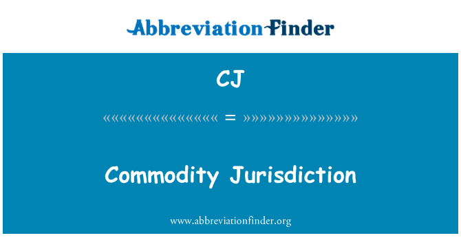 CJ: Commodity Jurisdiction