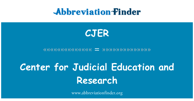 CJER: Center for Judicial Education and Research