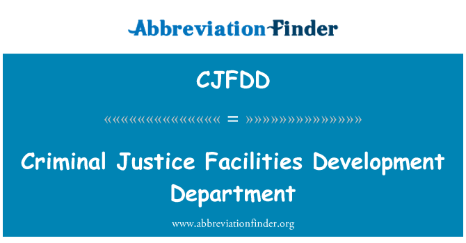 CJFDD: Criminal Justice Facilities Development Department