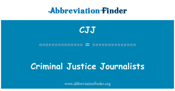 CJJ: Criminal Justice Journalists
