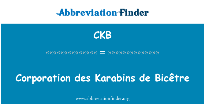 CKB: Corporation des Karabins de Bicêtre