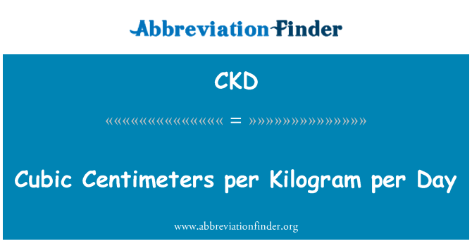 CKD: Cubic Centimeters per Kilogram per Day