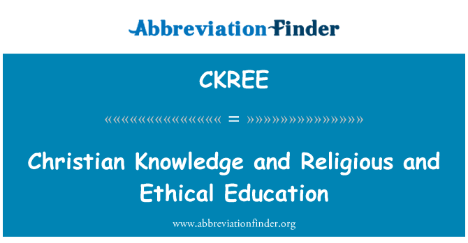 CKREE: Christian Knowledge and Religious and Ethical Education