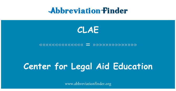 CLAE: Center for Legal Aid Education