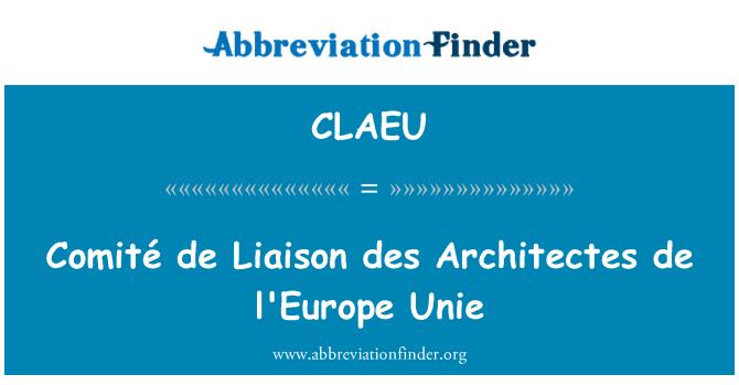CLAEU: Comité de Liaison des Architectes de l'Europe Unie