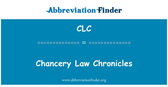 CLC: Chancery Law kroonika