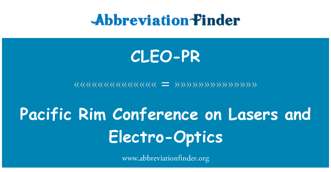 CLEO-PR: Pacific Rim Conference on Lasers and Electro-Optics