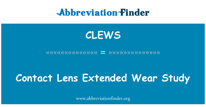 CLEWS: Contact Lens Extended Wear Study