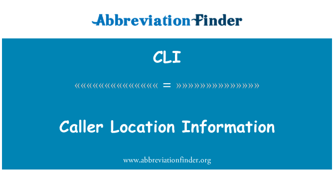 CLI: Caller Location Information