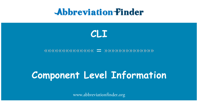 CLI: Component Level Information