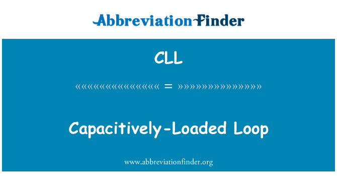 CLL: Capacitively-Loaded Loop