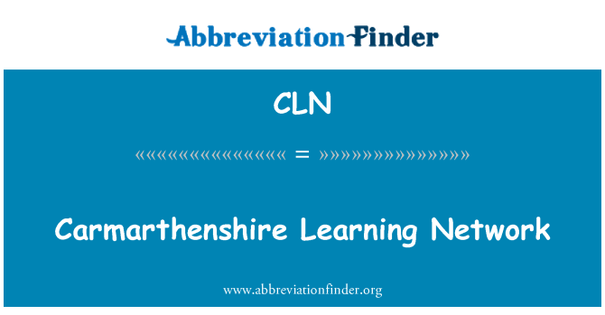 CLN: Carmarthenshire Learning Network