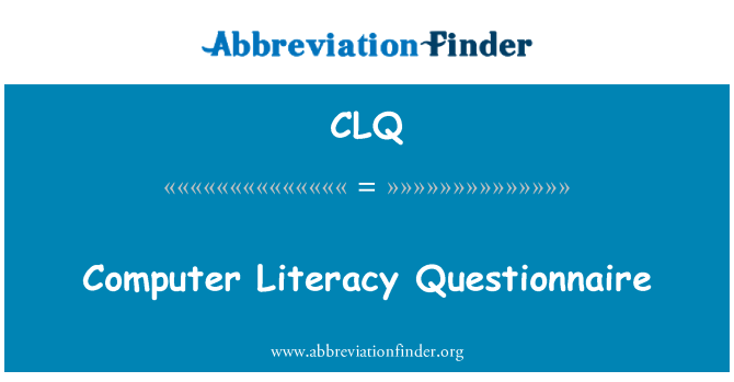 CLQ: Computer Literacy Questionnaire