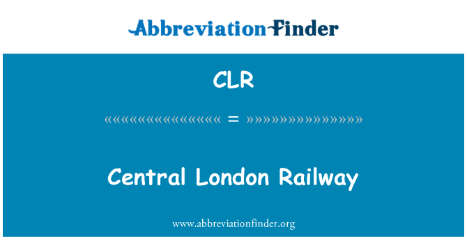CLR: Central London Railway