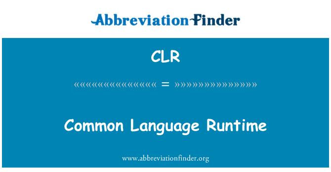 CLR: Common Language Runtime