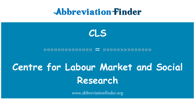 CLS: Centre for Labour Market and Social Research