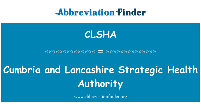 CLSHA: Cumbria and Lancashire Strategic Health Authority