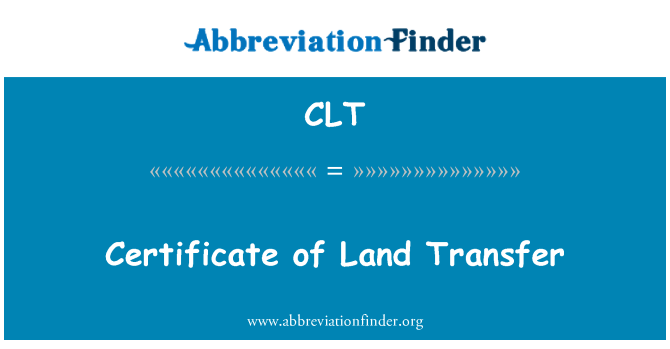 CLT: Certificate of Land Transfer