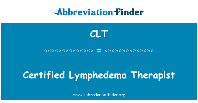 CLT: Certified Lymphedema Therapist