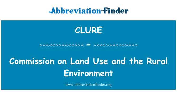 CLURE: Commission on Land Use and the Rural Environment