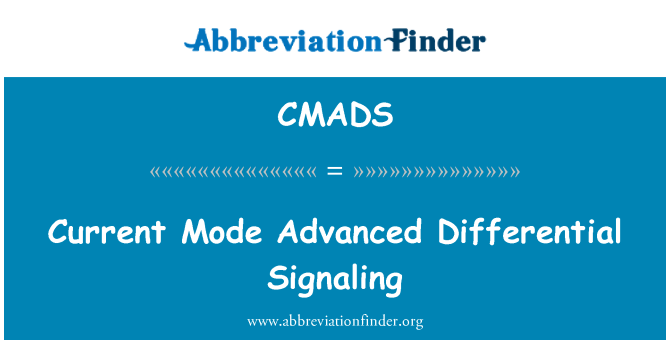 CMADS: Current Mode Advanced Differential Signaling