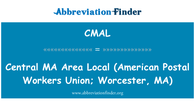 CMAL: Central MA   Area Local (American Postal Workers Union; Worcester, MA)