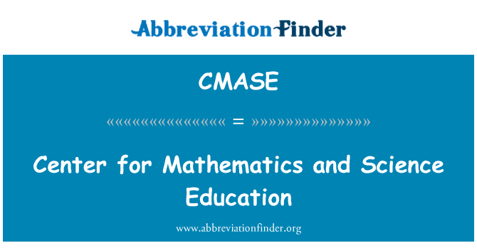CMASE: Center for Mathematics and Science Education
