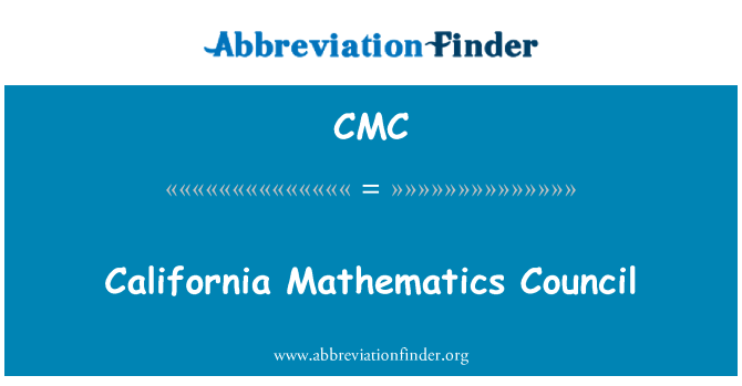 CMC: California Mathematics Council