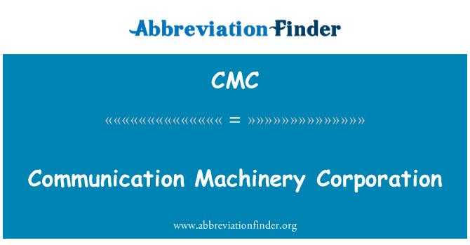 CMC: Communication Machinery Corporation