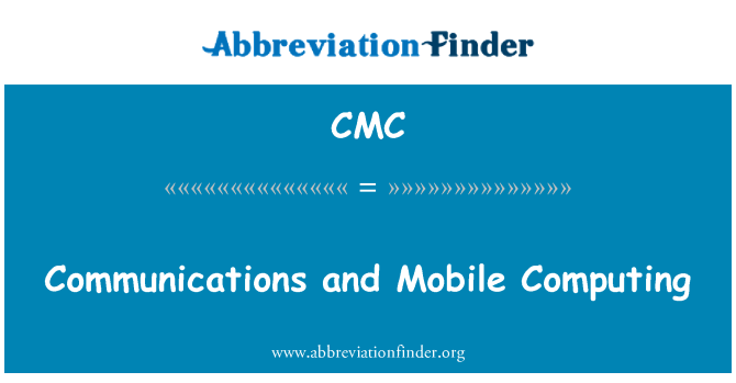 CMC: Communications and Mobile Computing