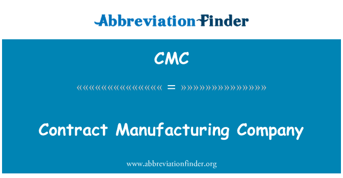 CMC: Contract Manufacturing Company