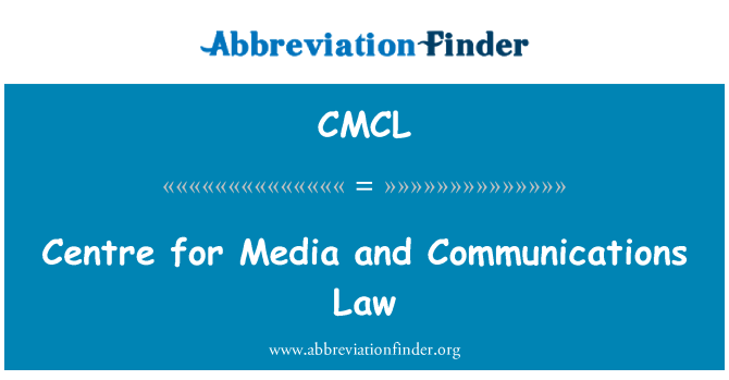 CMCL: Centre for Media and Communications Law