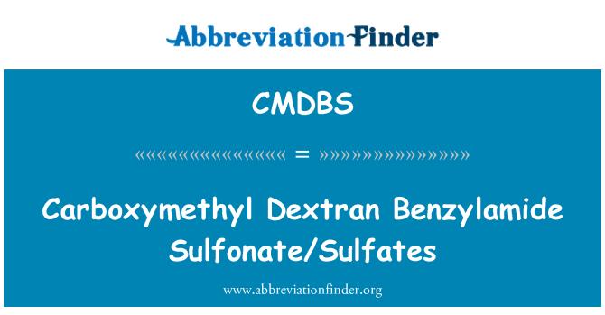 CMDBS: Carboxymethyl Dextran Benzylamide Sulfonate/Sulfates