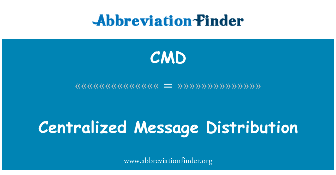 CMD: Centralized Message Distribution