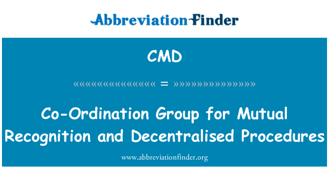 CMD: Co-Ordination Group for Mutual Recognition and Decentralised Procedures