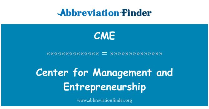 CME: Center for Management and Entrepreneurship