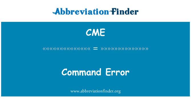 CME: Command Error