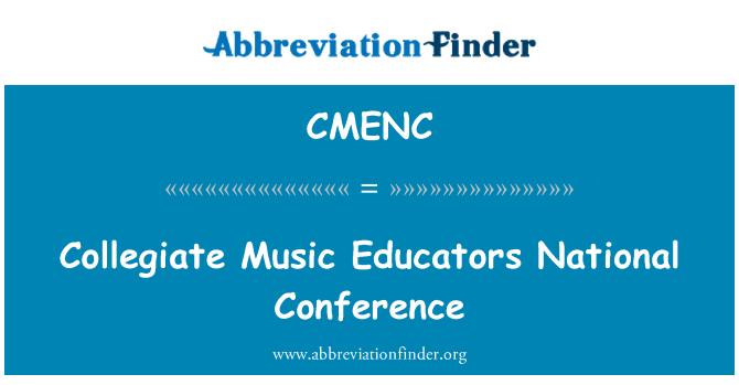 CMENC: Collegiate Music Educators National Conference