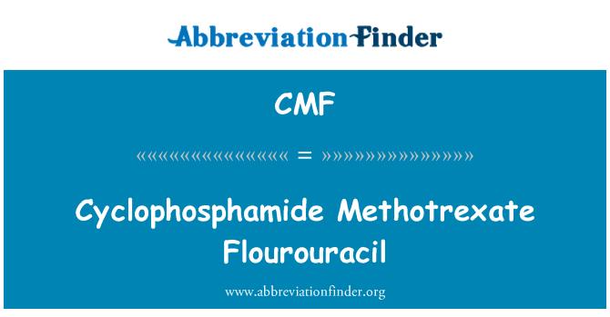 CMF: Cyclophosphamide Methotrexate Flourouracil
