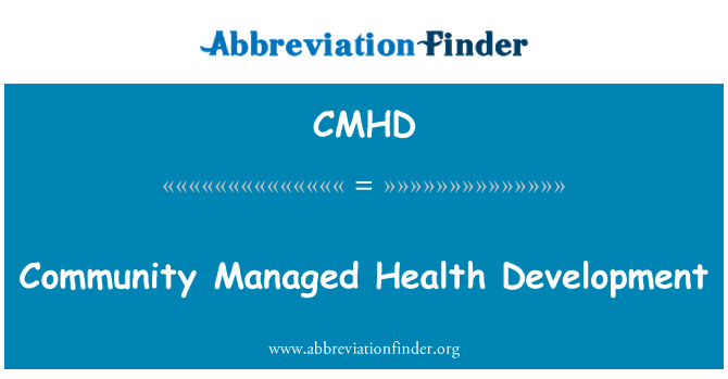 CMHD: Community Managed Health Development