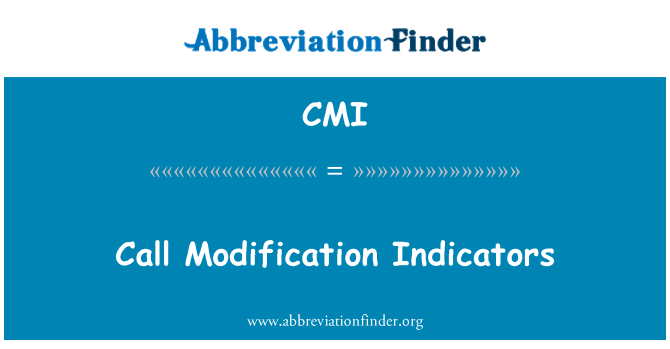 CMI: Call Modification Indicators