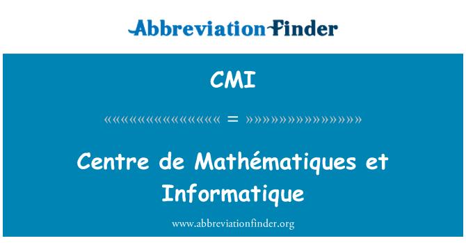 CMI: Centre de Mathématiques et Informatique