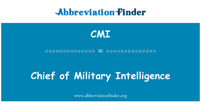 CMI: Chief of Military Intelligence