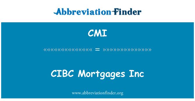 CMI: CIBC Mortgages Inc