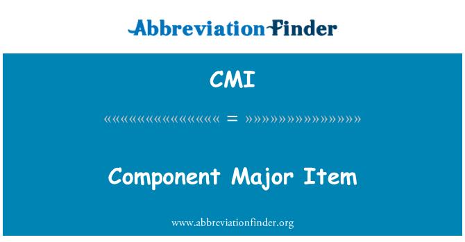 CMI: Component Major Item