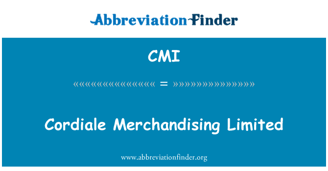 CMI: Cordiale Merchandising   Limited