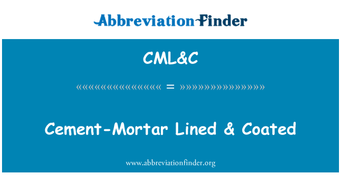 CML&C: Cement-Mortar Lined & Coated