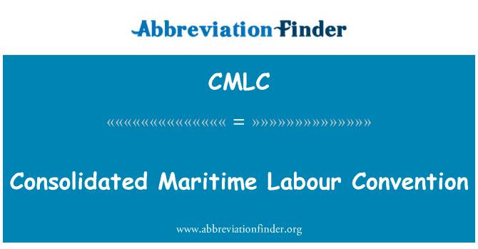 CMLC: Konvensyen buruh Maritim yang disatukan